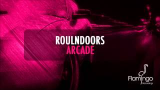 RoulnDoors - Arcade (Original Mix) [Flamingo Recordings]