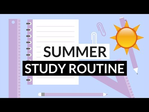 How to Create a Study Schedule - SUMMER STUDY ROUTINE 2017