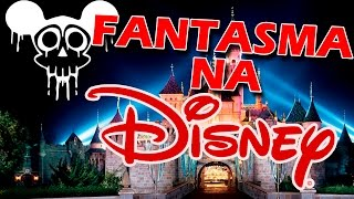 Walt Disney - O Fantasma que assombra o parque!
