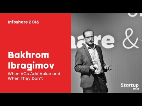 Bakhrom Ibragimov (EBRD VC Investments) - When VCs Add Value and When They Don't / infoShare 2016