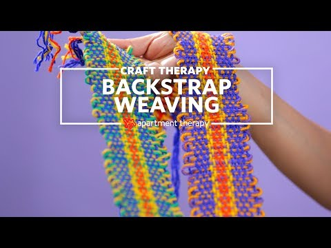 Backstrap Weaving | Craft Therapy | Apartment Therapy