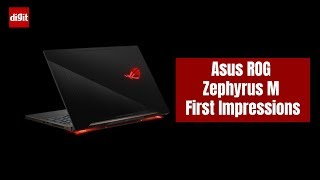 Asus ROG Zephyrus M Gaming Laptop First Impressions | Digit.in