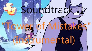 Steven Universe Soundtrack ♫ - Tower of Mistakes [Instrumental]