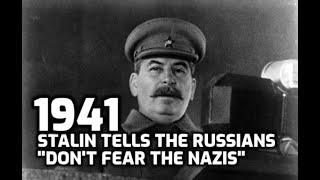 """1941: Stalin Tells the Russians, """"Don't Fear the Nazis"""""""