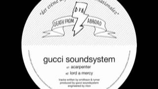 Gucci Soundsystem - Lord A Mercy