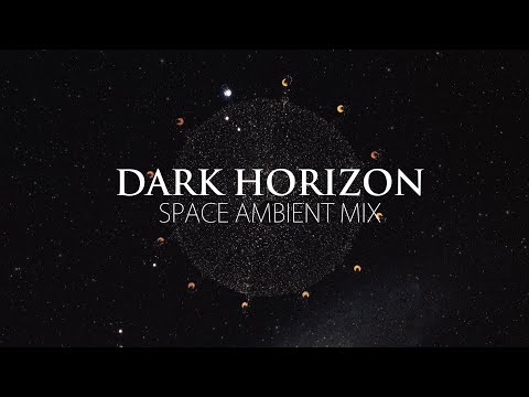 Ambient music of the Dark Horizon