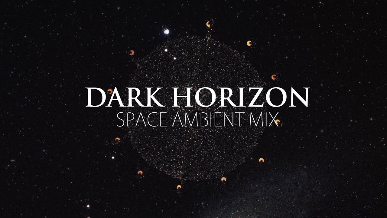 Ambient music of the Dark Horizon