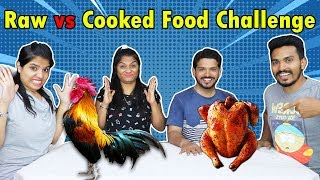 RAW vs COOKED FOOD CHALLENGE | RAW vs COOKED FOOD EATING COMPETITION