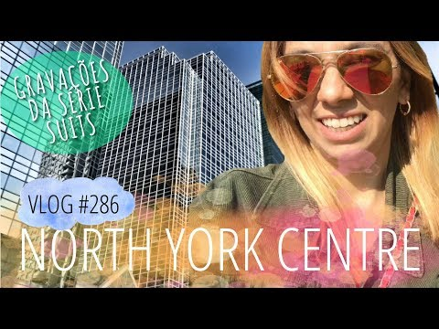 North York: A Barra da Tijuca de Toronto | DAILY VLOG #286