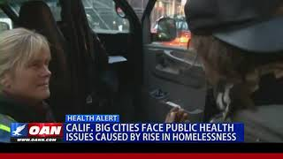 Calif. big cities face public health issues caused by rise in homeless