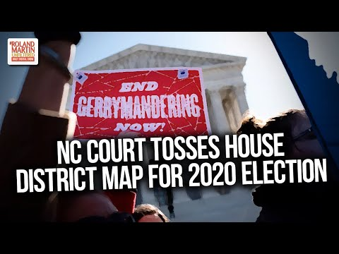 Is NC's Congressional Gerrymander Dead? Court Tosses House District Map For 2020 Election