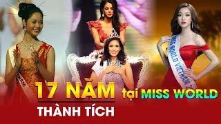 """Tiết lộ 17 """"Nàng hậu"""" đã từng Đại diện Việt Nam tham gia Miss World: Chỉ có 1 người lọt TOP 11?"""