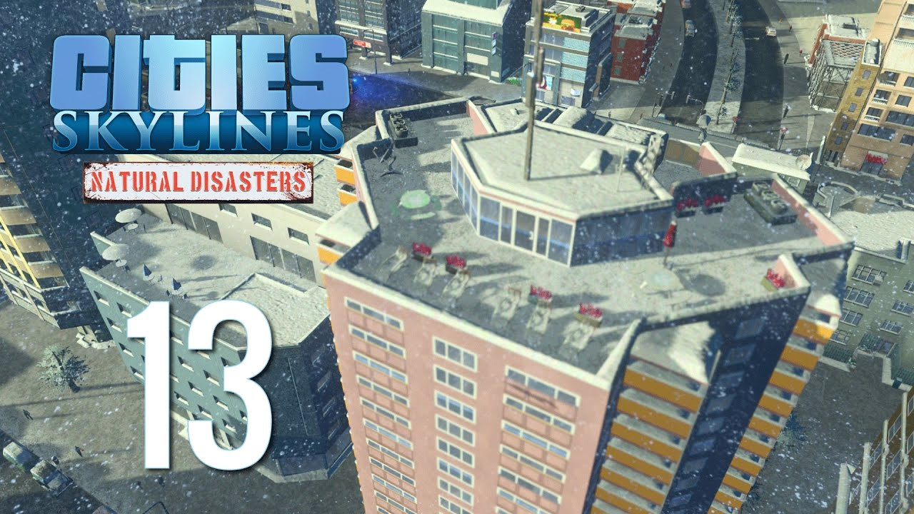 Cities Skylines Natural Disasters Ep