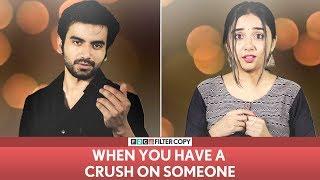FilterCopy | When You Have A Crush On Someone ft. MostlySane (Prajakta Koli) and Ayush Mehra thumbnail