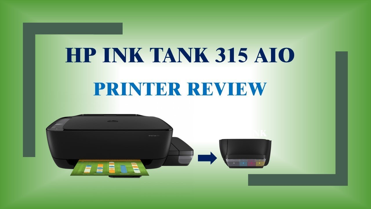 Hp Ink Tank Wireless 310 315 318 319 Printer Review Youtube