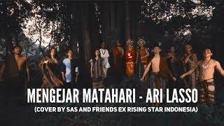 MENGEJAR MATAHARI - Ari Lasso (cover) By SAS N' Friends ( ex Rising Star Indonesia )