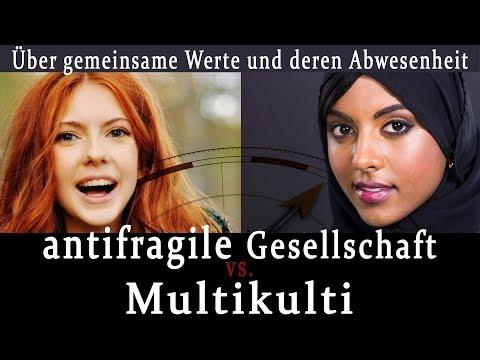 Multikulti vs. antifragile Gesellschaft | Über gemeinsame Werte und deren Abwesenheit