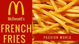 McDonalds French Fries | How to make French Fries | Mcdonald's French Fries Recipe | Passion World