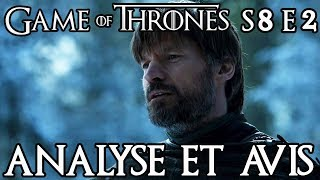Game of Thrones Saison 8 Épisode 2 Analyse et avis