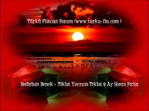 Bedirhan Benek  - Tıklat Yavrum Tıklat 9 Ay Sonra Fırlat (www.turku-fm.com )