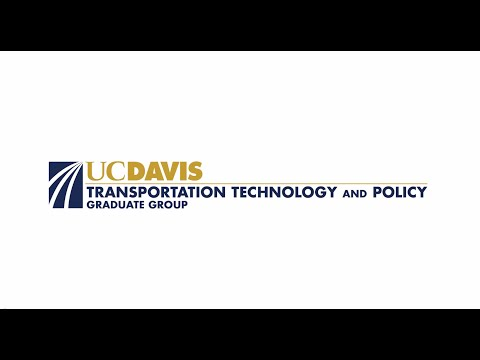 UC Davis Transportation Technology and Policy Graduate Program -- What you Need to Know