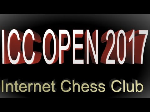 ♚ Internet Chess Club Open 2017 🔥 Qualifiers, Knockouts, Semi-Finals and Final in 24 Hours of Chess