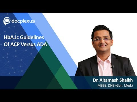 HbA1c Guidelines Of ACP Versus ADA By Dr Altamash Shaikh