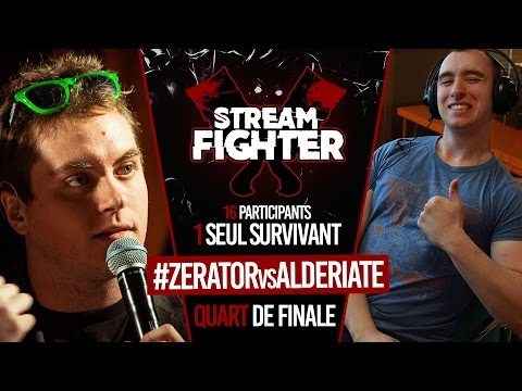 ZERATOR vs ALDERIATE - Stream Fighter (Quart de  Finale)