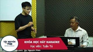 Khóa Học Thanh Nhạc | Học Hát Karaoke | LẠI NHỚ NGƯỜI YÊU | Tây Nguyên Phim Entertainment
