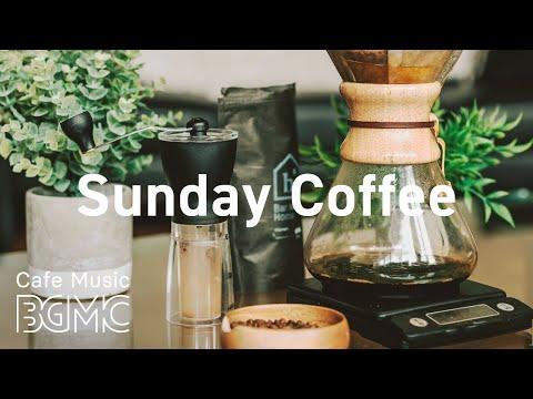 Sunday Coffee: Gentle Spring Jazz - Soft Bossa Nova & Relaxing Jazz at Home