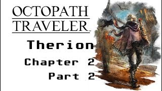 Octopath Traveler 67 - Therion 2, Part 2