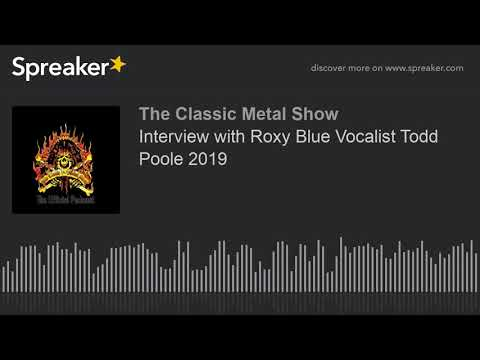 Interview with Roxy Blue Vocalist Todd Poole 2019