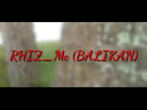 RHIZ_Mc (balikan) from YouTube · Duration:  4 minutes 15 seconds