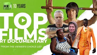 Your Choice: The 10 favourite documentaries of RT Documentary's viewers