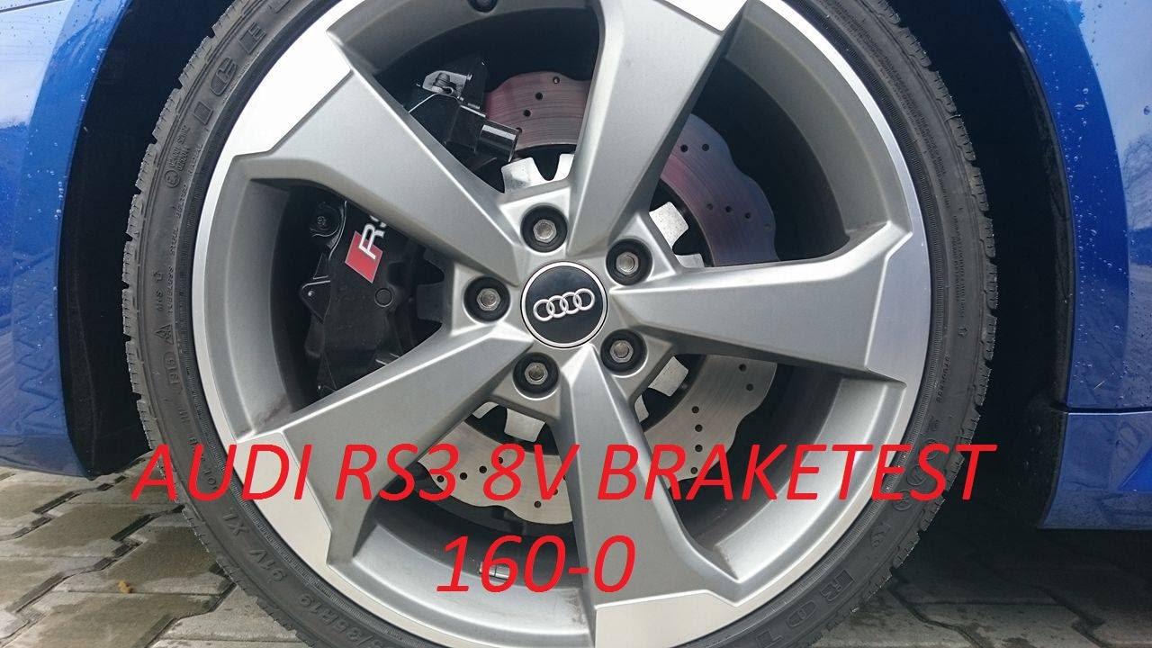 The New Audi Rs3 8V 367Hp 160-0 2016 Brake Test Bremsentest