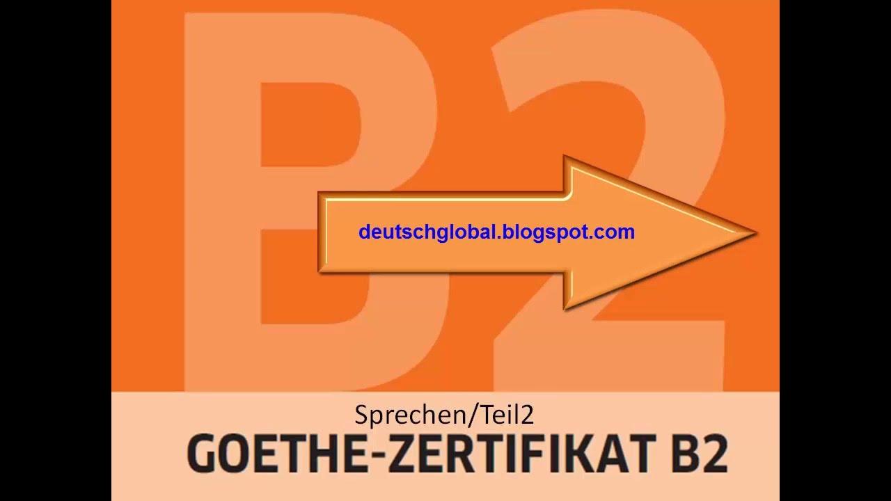 Goethe Zertifikat B2 Sprechen Aufgabe 2 Youtube