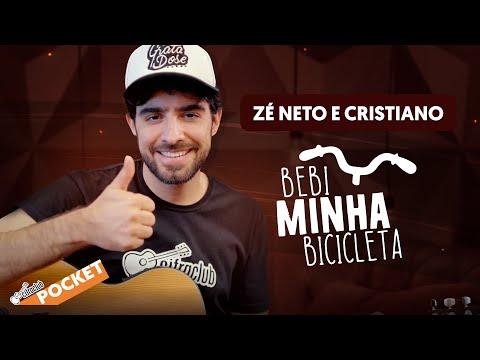 BEBI MINHA BICICLETA - Zé Neto E Cristiano | CIFRA CLUB POCKET