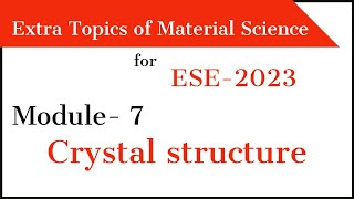 Crystal structure module-7 | Material science for ESE 2020 | Crystal structure | Target IES