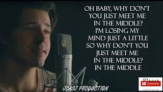 The Middle - Zedd - Lyrics - ft. Maren Morris, Grey - Cover by - Our Last Night