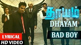 Download Hindi Video Songs - Dhayam Songs   Bad Boy Lyrical Video   Santhosh Prathap, Jayakumar, Aira Agarval   Kannan Rangaswamy