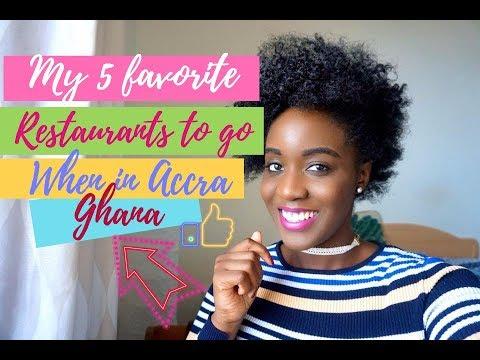 MY 5 FAVORITE RESTAURANTS TO GO WHEN IN ACCRA, GHANA #TIPS