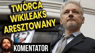 Twórca WikiLeaks Julianie Assange Aresztowany w Londynie - Za Dużo Wiedział? - Analiza Komentator