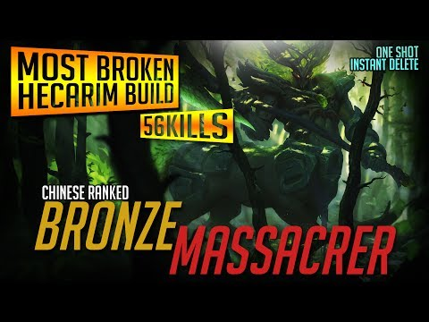 CHINESE BRONZE MASSACRE | Ranked Hecarim | ONE SHOT DELETE BUILD | 56 Kills One Game