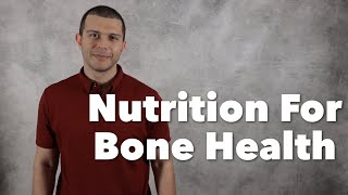 Nutrition For Bone Health
