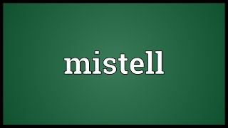 Mistell Meaning