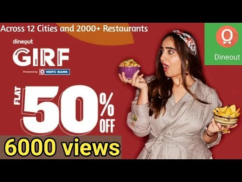 Dineout GIRF Deals And Offers | How To Get Discoutns 50% From Dineout |
