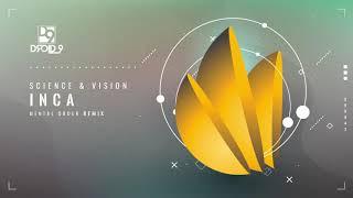 Science & Vision - Inca (Mental Order Remix) [Droid9]