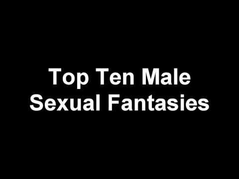 The Top 10 Male Sexual Fantasies