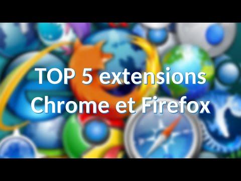 Top 5 Extensions Pour Chrome Et Firefox