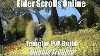 Elder Scrolls Online - Best Templar PvP Build - Bubble Trouble